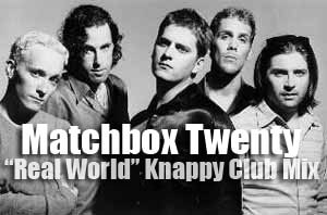"Matchbox Twenty – ""Real World"" [Knappy Club Mix]"